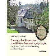 Klaus Baulmann (Hrsg.) - Annalen der Kapuziner von Kloster Brunnen 1705-1796